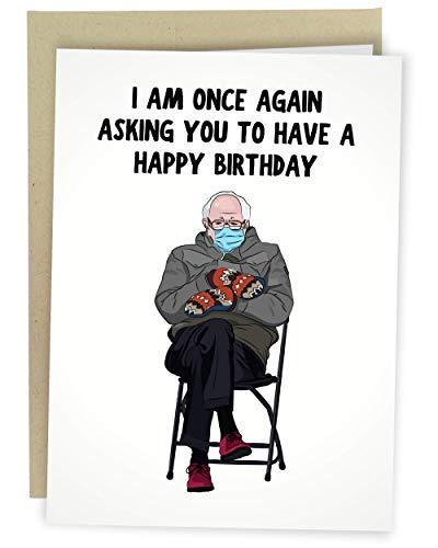 Sleazy Greetings Funny Bernie Sanders Sitting 2021 Inauguration Meme Happy Birthday Card | I Am Asking Once Again Bernie Sanders Card