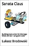 Sanata Claus: Building instruction for the Lego Wedo 2.0 set + program code (English Edition)