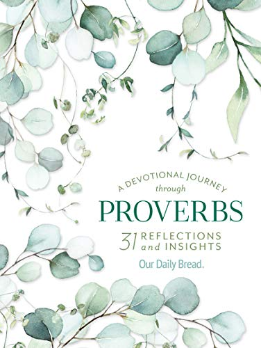 A Devotional Journey through Proverbs: 31 Reflections and Insights from Our Daily Bread