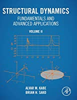 Structural Dynamics Fundamentals and Advanced Applications, Volume II Front Cover