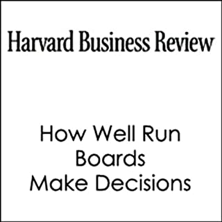 How Well Run Boards Make Decisions (Harvard Business Review) audiobook cover art