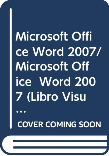 Microsoft Office Word 2007: SERIE LIBRO VISUAL (Libro Visual/ Visual)