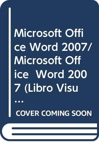 Microsoft Office Word 2007: SERIE LIBRO VISUAL (Libro Visual/ Visual)