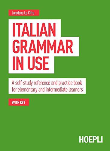 Italian Grammar In Use Grammatiche Kindle Edition By La Cifra Loredana Reference Kindle Ebooks Amazon Com