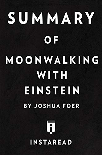 Summary of Moonwalking with Einstein: by Joshua Foer | Includes Analysis (English Edition)