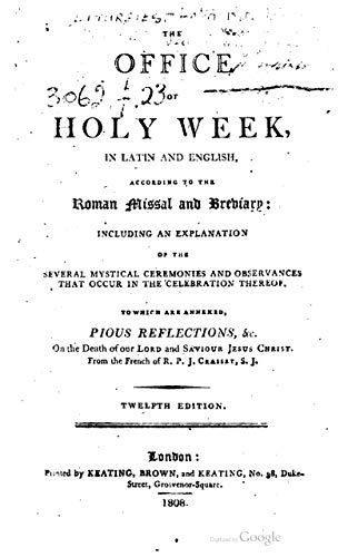 The office of the Holy Week : in Latin and English, according to the Roman Missal and Breviary (1808) (English Edition)