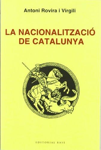 La Nacionalització de Catalunya: 60 (Base Històrica)
