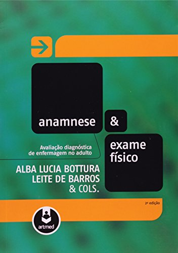 Anamnese E Exame Fisico 2Ed. *