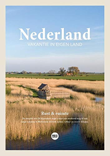 Nederland: vakantie in eigen land : rust & ruimte