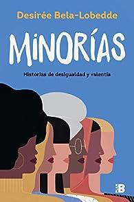 Minorías: Historias de desigualdad y valentía par Desirée Bela-Lobedde