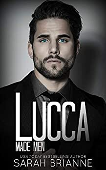 Lucca (Made Men Book 4) by [Sarah Brianne]