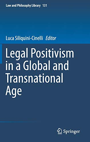 Legal Positivism in a Global and Transnational Age (Law and Philosophy Library)