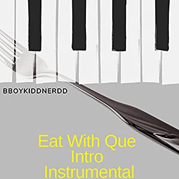 Eat With Que Intro Instrumental