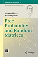 Free Probability and Random Matrices (Fields Institute Monographs, 35)