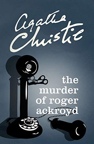 The Murder of Roger Ackroyd [Lingua inglese]