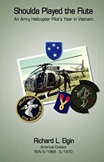 Shoulda Played the Flute: An Army Helicopter Pilot's Year in Vietnam