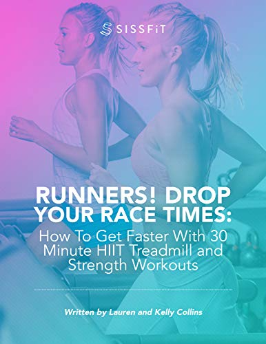 Runners! Drop Your Race Times: How To Get Faster With 30 Minute HIIT Treadmill & Strength Workouts