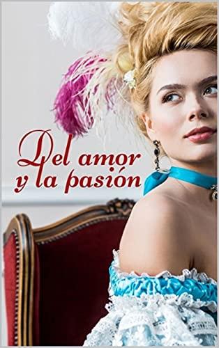 Del amor y la pasión de Laura A. López