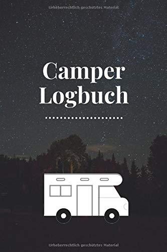 Camper Logbuch: Wohnwagen Reisetagebuch für Van und Camping Fans - 120 Seiten Notizbuch Journal zum Ausfüllen mit genügend Platz für Notizen, ... Cover mit süßem Wohnwagen unter freiem Himmel