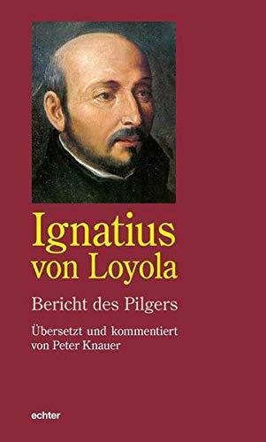 Bericht des Pilgers: Übersetzt und kommentiert von Peter Knauer