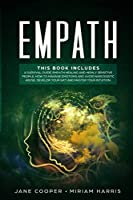 Empath: A survival guide, Empath healing and Highly sensitive people. How to manage emotions and avoid narcissistic abuse. Develop your gift and master your intuition. (Spiritual Gifts)