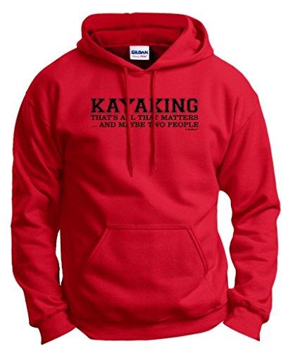 Kayak Gift Kayaking That's All That Matters Maybe Two People Hoodie Sweatshirt XL Red