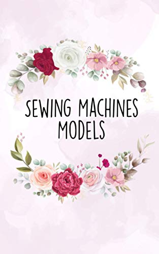 Sewing Machines Models: Smart and Small Password logbook To Protect Usernames and Passwords Login and Private Information Keeper, Vault Notebook and Online password keeper 8' x 5'