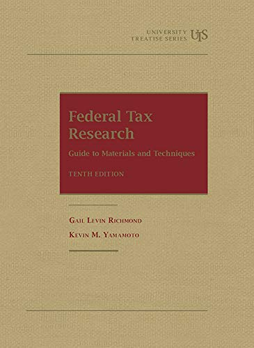 Compare Textbook Prices for Federal Tax Research: Guide to Materials and Techniques University Treatise Series 10 Edition ISBN 9781683289500 by Richmond, Gail,Yamamoto, Kevin