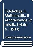 Telekolleg II (Fachhochschulreife) - Mathematik Beschreibende Statistik - Peter Freilinger