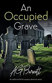 An Occupied Grave: An addictive British mystery detective series (A Brock & Poole Mystery Book 1) by [AG Barnett]