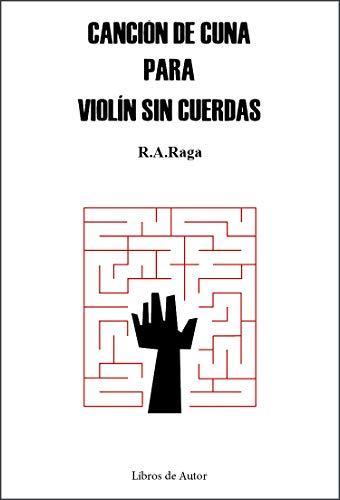 Canción de cuna para violín sin cuerdas: 35 (Libros de Autor)
