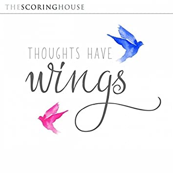 Thoughts Have Wings (Original Soundtrack)