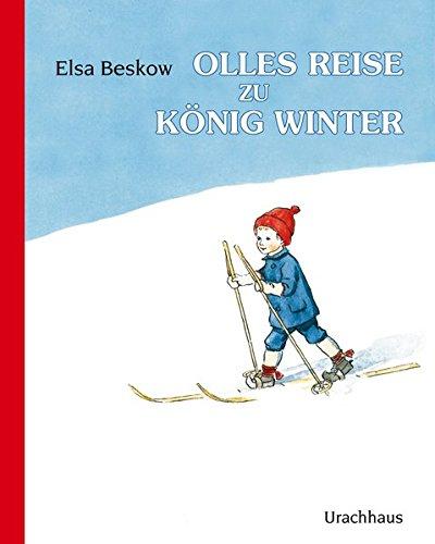 Olles Reise zu König Winter: Bilderbuch