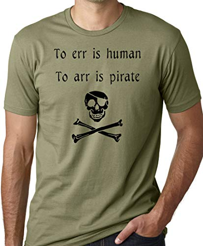 Think Out Loud Apparel To Err is Human To Arr is Pirate Funny playera -  Verde -  Medium