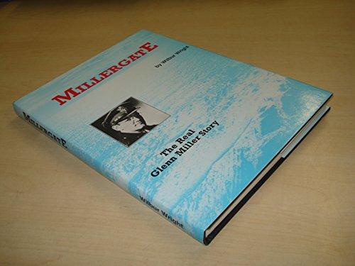 Millergate: Real Glenn Miller Story