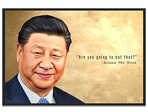 """Funny Xi Jinping (Winnie The Pooh) Quote Poster - College Dorm Funny 12"""" x 16"""" Poster"""