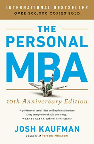 Compare Textbook Prices for The Personal MBA 10th Anniversary Edition Anniversary Edition ISBN 9780525543022 by Kaufman, Josh