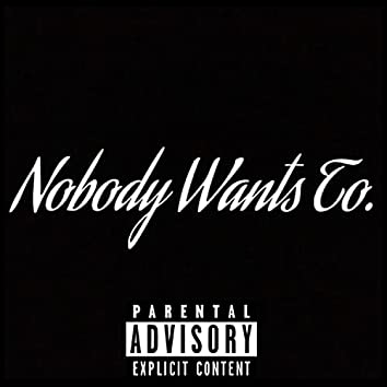 Nobody Wants To