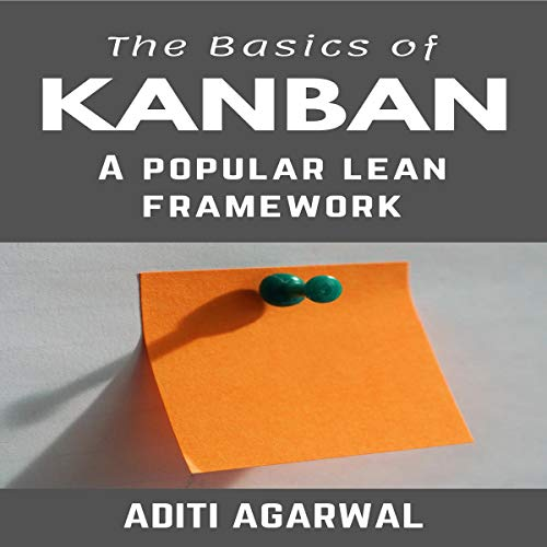 The Basics of Kanban     A Popular Lean Framework              By:                                                                                                                                 Aditi Agarwal                               Narrated by:                                                                                                                                 Douglas Birk                      Length: 2 hrs and 12 mins     Not rated yet     Overall 0.0
