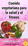 Comida vegetariana para la salud y el fitness