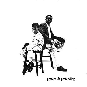 Present & Pretending