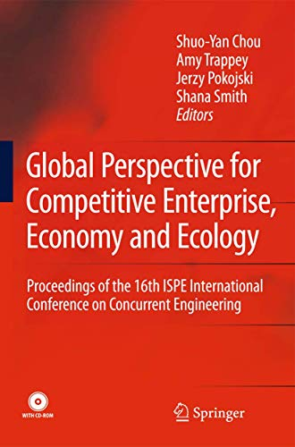 Global Perspective for Competitive Enterprise, Economy and Ecology: Proceedings of the 16th ISPE International Conferenc