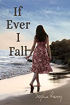If Ever I Fall (Rhode Island Romance Book 1) by [Sophia Renny]