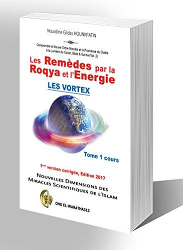 LES REMEDES PAR LA ROQYA ET LENERGIE: Les Vortex (Promesse du Diable et le Nouvel Ordre Mondial Vol.2 t. 1)
