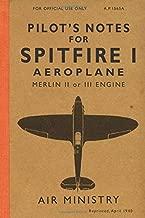 Pilot's Notes for Spitfire I Aeroplane: The Spitfire Manual 1940