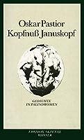 Kopfnuss Januskopf: Gedichte in Palindromen. Mit einem Nachwort von Oskar Pastior.