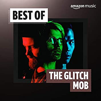 Best of The Glitch Mob