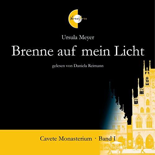 Brenne auf mein Licht (Cavete Monasterium 1) Titelbild