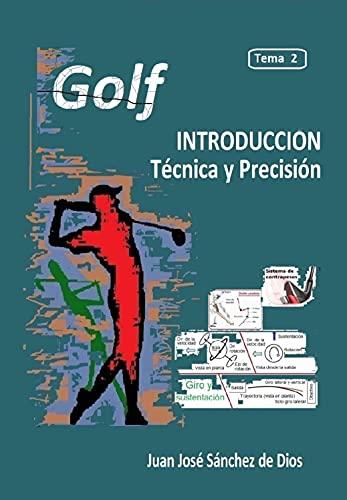 GOLF. Técnica y Precisión. Tema 2. Ed. 3. Acerca del golf (Spanish Edition)