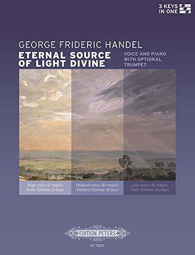 Eternal Source of Light Divine (für Gesang und Klavier / Orgel mit optionaler Trompetenstimme) (Ausgabe in drei verschiedenen Tonlagen: D-Dur / C-Dur ... Stimme für Stimme, Klavier (Orgel), Trompete